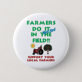 Farmers do it in the field 2 inch round button