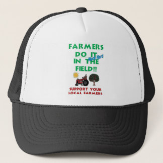 Farmers do it in the field trucker hat