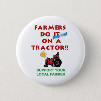 Farmers do it on a tractor 2 inch round button