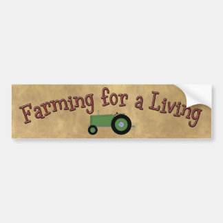 Farming for a Living Bumper Sticker