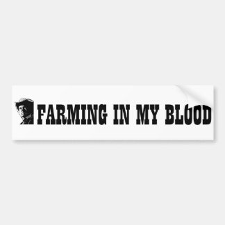 Farming in my blood, gift for a farmer or rancher bumper sticker