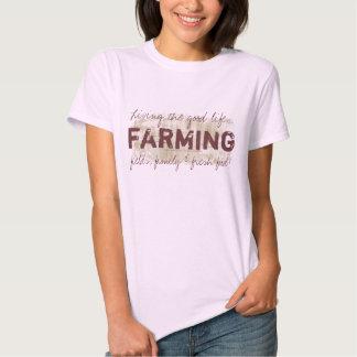 Farming, Living the good life!  Farmer's T-shirt