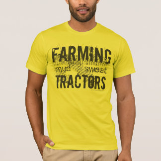 Farming, Mud, Sweat, Tractors, Tire track T-Shirt