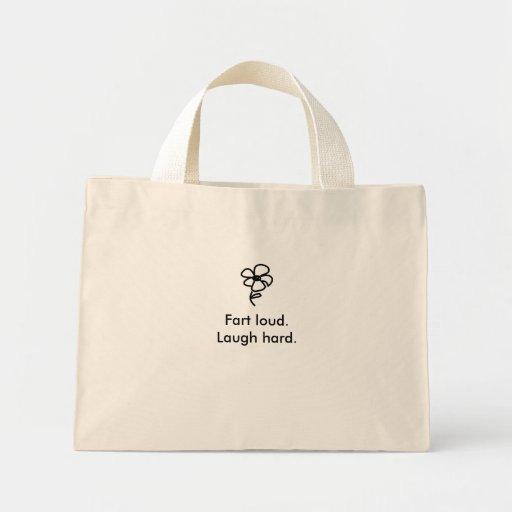 Fart loud.Laugh hard. Bag