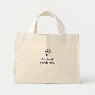 Fart loud.Laugh hard. Mini Tote Bag