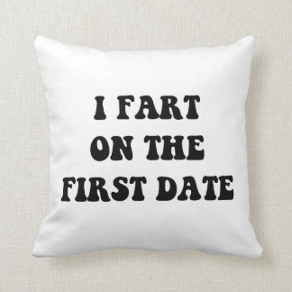 Fart On First Date Throw Pillow