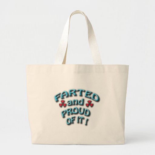 farted and proud of it canvas bag