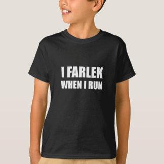 Fartlek When Run T-Shirt