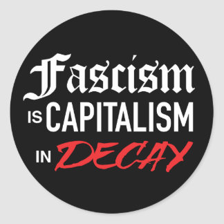 Fascism is Capitalism in Decay Sticker