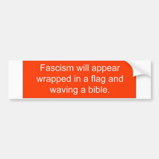 Fascism will appear ... bumper sticker