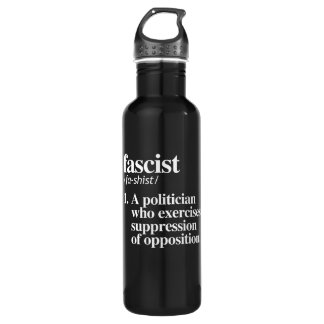 Fascist Definition - A politician who exercises su 710 Ml Water Bottle