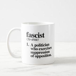 Fascist Definition - A politician who exercises su Coffee Mug