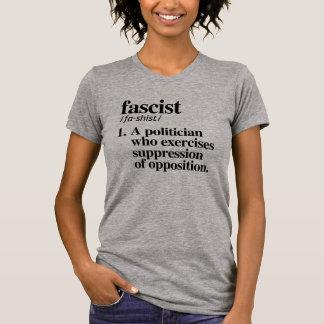 Fascist Definition - A politician who exercises su T-Shirt