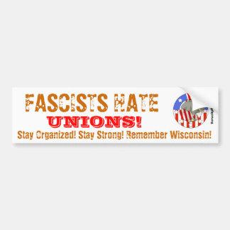 Fascists Hate Unions Bumper Sticker