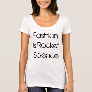 Fashion is Rocket Science T-Shirt