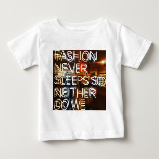 Fashion never sleeps so neither do we ! baby T-Shirt