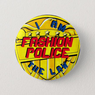 Fashion Police--I Am the Law 2 Inch Round Button