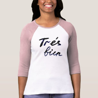 """Fashion t-shirt with the title """"Tres Bien"""""""