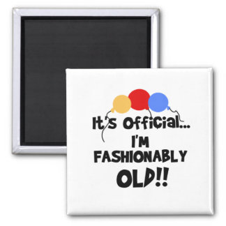 FASHIONABLY OLD MAGNET