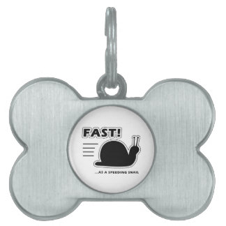 Fast as a speeding snail pet name tags