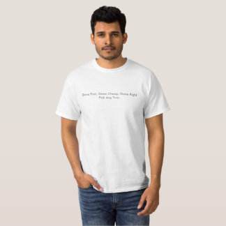 Fast Cheap Right T-Shirt