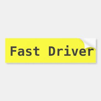Fast driver yellow bumper sticker. bumper sticker