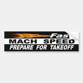 Fast Mach Speed Prepare For Takeoff Bumper Sticker