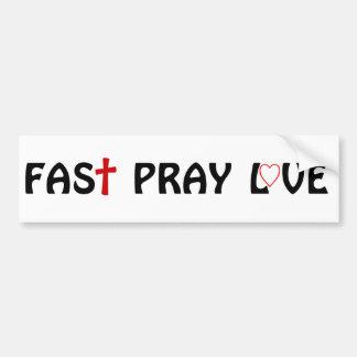 Fast Pray Love Bumper Sticker