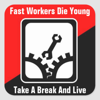 fast workers die young take a break & live sticker