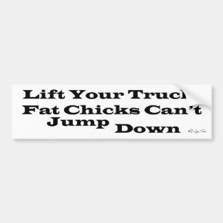 Fat Chicks Can't Jump Down Bumper Sticker