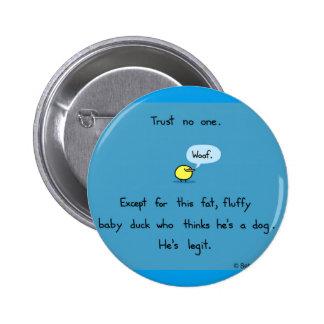 Fat fluffy duck, trust no one 2 inch round button