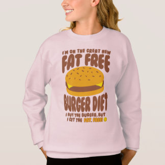 Fat Free Burger Diet Sweatshirt