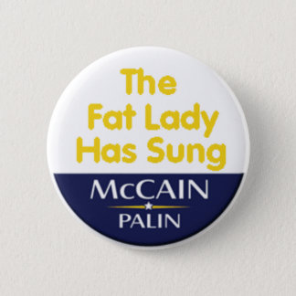 Fat Lady Has Sung Button