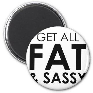 Fat & Sassy Magnet
