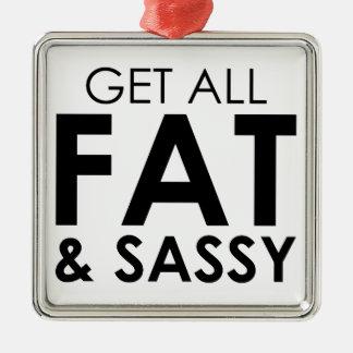 Fat & Sassy Metal Ornament
