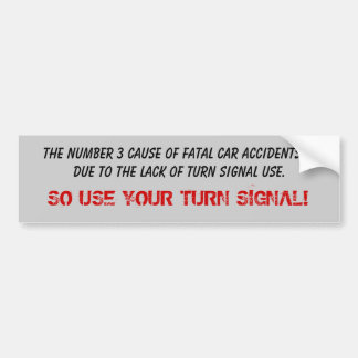 Fatal Turn Signal Bumper Sticker