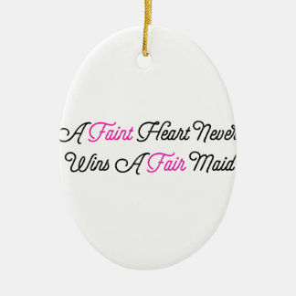Fate Hearted Never Wins A Fair Maid Ceramic Oval Ornament