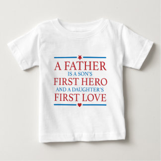 father first love hero baby T-Shirt