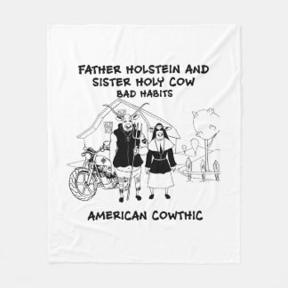 Father Holstein and Sister Holy Cow-Bad Habits Fleece Blanket