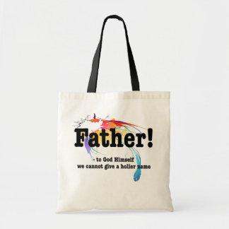 Father, no holier name budget tote bag