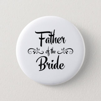 Father of the Bride Funny Rehearsal Dinner 2 Inch Round Button