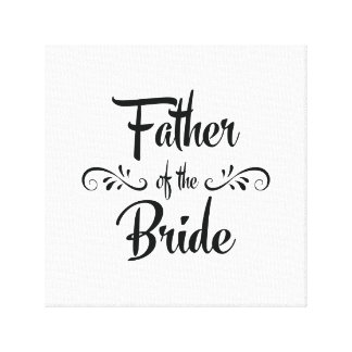 Father of the Bride Funny Rehearsal Dinner Gallery Wrap Canvas