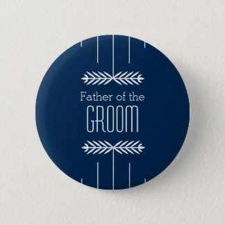 Father of the Groom Button - Choose your colour!