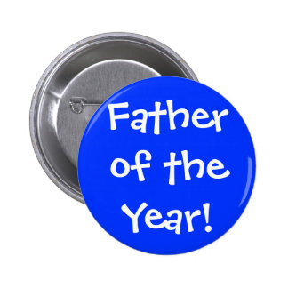 Father of the Year! 2 Inch Round Button