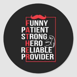 Father Patient Strong Hero Reliable Provide Classic Round Sticker