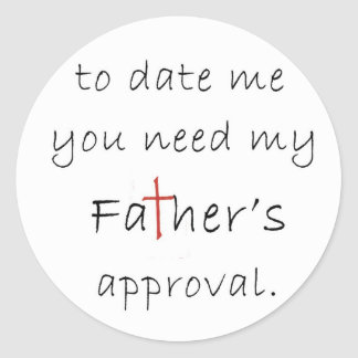 Father's Approval Classic Round Sticker