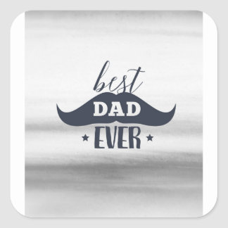 Father's day, Best dad ever, Gift for dad, for him Square Sticker