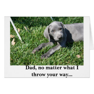 Father's Day Card: Weimaraner Card