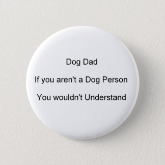 Father's Day Dog Dad 2 Inch Round Button