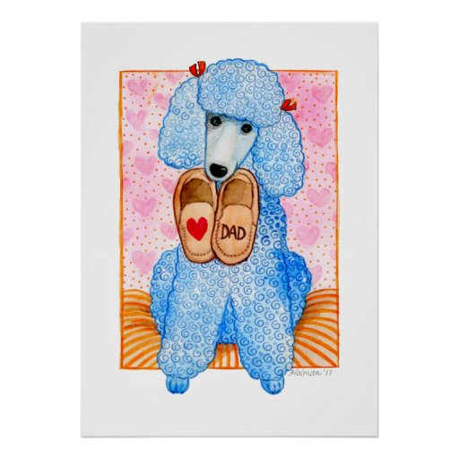 Father's Day Love Dad Poodle Pampering Poster